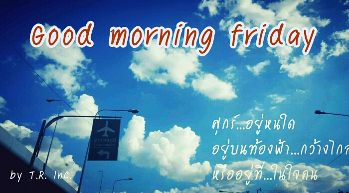 Good morning friday